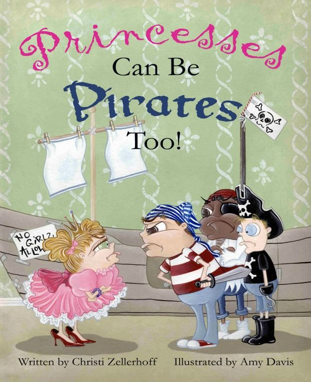 Princesses can be Pirates Too! is a children's book that redefines gender roles