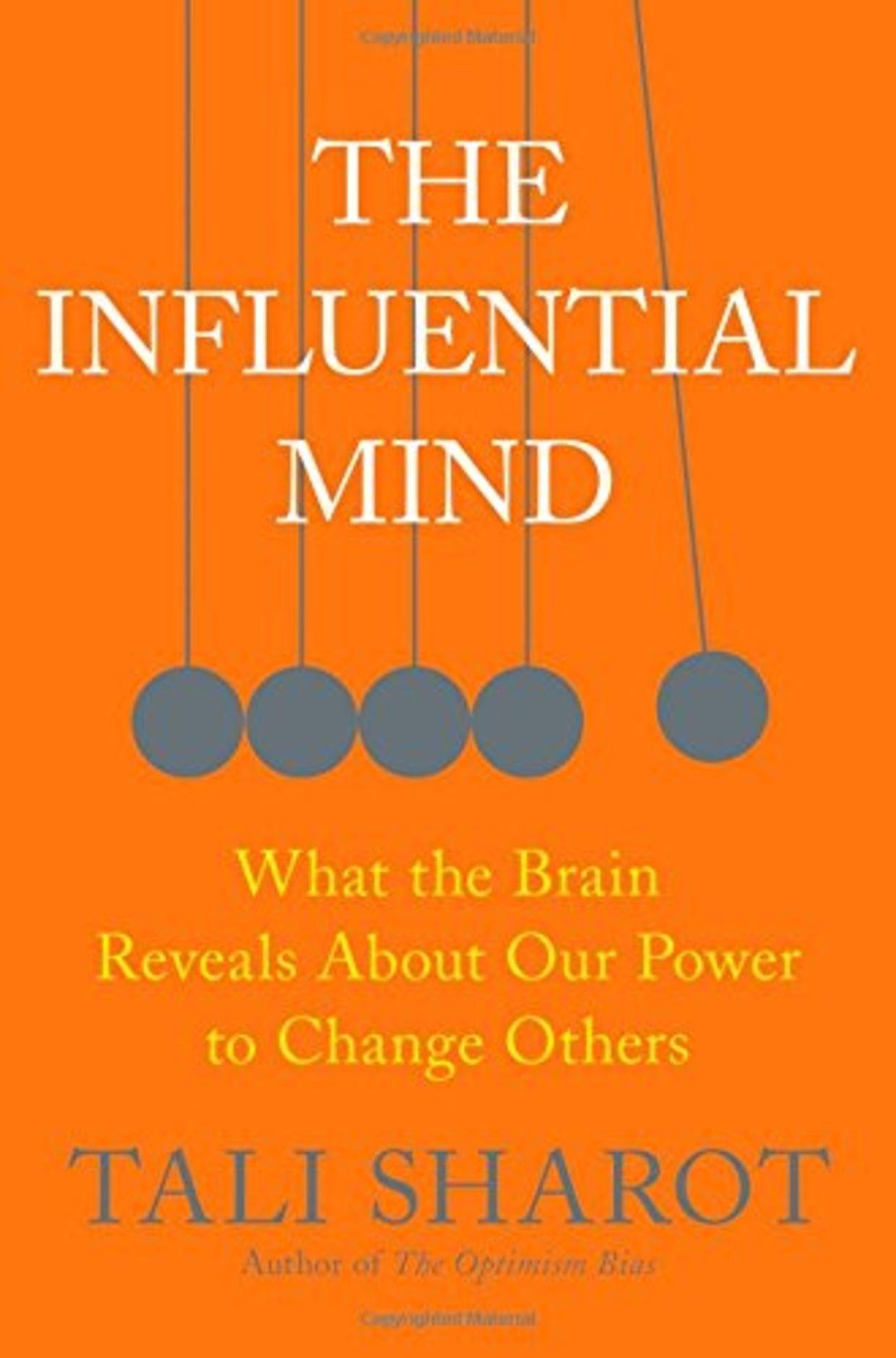 The Influential Mind: What the Brain Reveals About Our Power to Change Others, by Tali Sharot