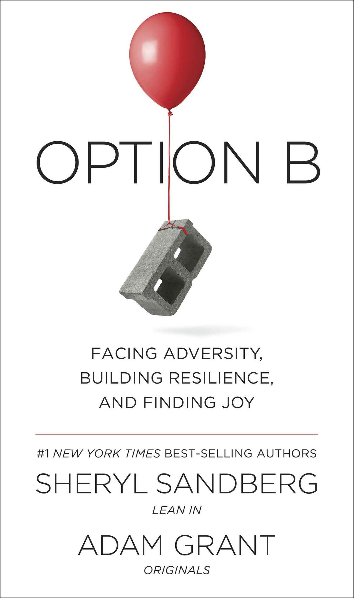 Option B: Facing Adversity, Building Resilience, and Finding Joy, by Sheryl Sandberg and Adam Grant